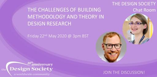 Watch: The Design Society Chat Room: The Challenges of Building Methodology and Theory in Design Research