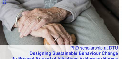 PhD, scholarship, healthcare: Designing Sustainable Behaviour Change to Prevent Spread of Infections in Nursing Homes
