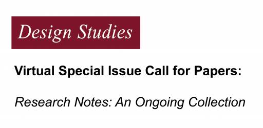 Design Studies Virtual Special Issue Call for Papers: Research Notes