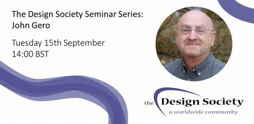 WATCH: The Design Society Seminar Series: John Gero