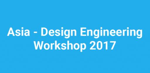 Asia Design Engineering Workshop (A-DEWS 2017)