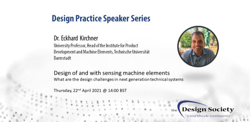 Design Practice Speaker Series - Dr. Eckhard Kirchner - Design of, and with, sensing machine elements