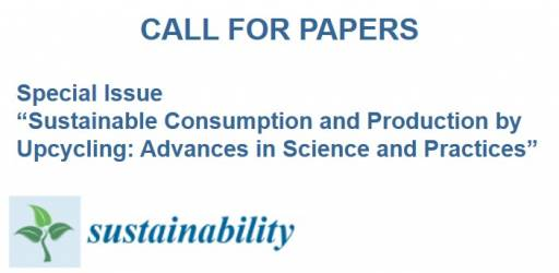 Call for Papers on Sustainable Consumption and Production by Upcycling: Advances in Science and Practices