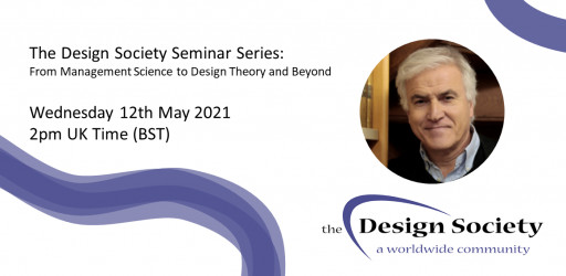 WATCH: The Design Society Seminar Series: From Management Science to Design Theory and Beyond