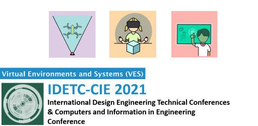 Virtual environments systems (VES) symposia of the 2021 IDETC/CIE conference